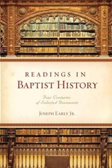 Readings in Baptist History: Four Centuries of Selected Documents - eBook