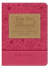 You Are Blessed: Inspiration to Recharge Your Soul