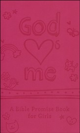 God Hearts Me: A Bible Promise Book for Girls