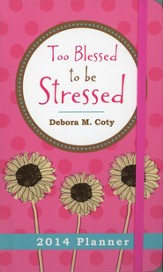 Too Blessed to Be Stressed 2014 Planner