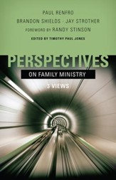 Perspectives on Family Ministry: Three Views - eBook