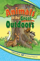 The A Beka Reading Program: Animals in the Great Outdoors