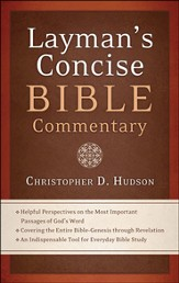 The Layman's Concise Bible Commentary: Helpful Perspectives on the Most Important Passages of God's Word