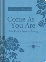 Come As You Are (And Find a Place to Belong): A Devotional Journal