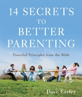 14 Secrets to Better Parenting: Powerful Principles from the Bible - eBook