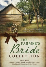 Farmer's Bride Collection: 6 Romances Spring from Hearts, Home, and Harvest