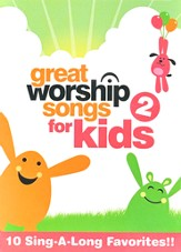 Great Worship Songs for Kids Volume 2: 10 Sing-A-Long Favorites!  DVD