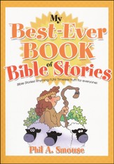 My Best-Ever Book of Bible Stories: Bible Stories! Rhyming Fun! Fun! Timeless
