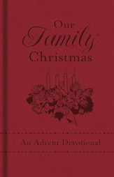 Our Family Christmas: An Advent Devotional