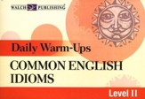 Daily Warm-Ups: Common English Idioms, Level 2