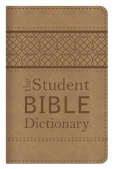 The Student Bible Dictionary: Compact Gift Edition