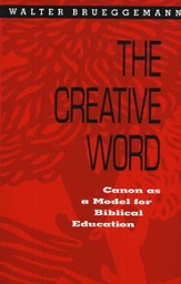 The Creative Word: Canon as Model for Biblical Education