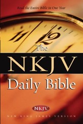 The NKJV Daily Bible: Read the Entire Bible in One Year - eBook