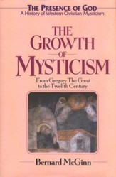 The Growth of Mysticism: Gregory the Great Through the 12th Century