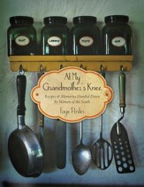 At My Grandmother's Knee: Recipes & Memories Handed Down By Women of the South - eBook