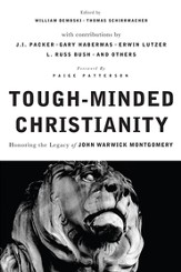 Tough-Minded Christianity: Legacy of John Warwick Montgomery - eBook