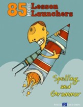 85 More Lesson Launchers: Spelling and Grammar