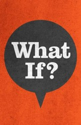 What If...?  (ESV), Pack of 25 Tracts