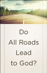 Do All Roads Lead to God? (ESV), Pack of 25 Tracts