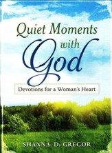 Quiet Moments with God: Devotions for a Woman's Heart