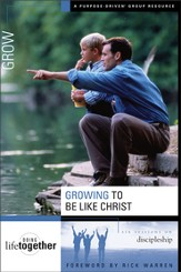 Growing to Be Like Christ: Six Sessions on Discipleship - eBook
