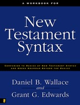A Workbook for New Testament Syntax: Companion to Basics of New Testament Syntax and Greek Grammar Beyond the Basics - eBook
