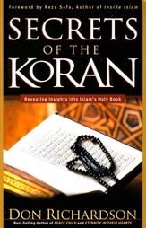 The Secrets of the Koran: Revealing Insights into Islam's Holy Bible - eBook