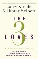 The 3 Loves: Loving Jesus, Loving God's People, Loving a Broken World - eBook