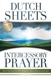 Intercessory Prayer: How God Can Use Your Prayers to Move Heaven and Earth - eBook