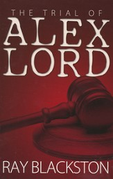 The Trial of Alex Lord