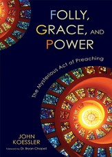 Folly, Grace, and Power: The Mysterious Act of Preaching - eBook
