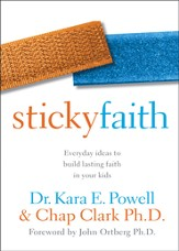 Sticky Faith, Youth Worker Edition: Practical Ideas to Nurture Long-Term Faith in Teenagers - eBook