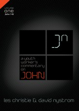 A Youth Worker's Commentary on John: Volume 1 - eBook