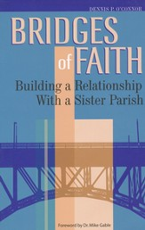 Bridges of Faith: Building a Relationship with a Sister Parish