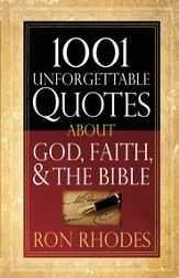 1001 Unforgettable Quotes About God, Faith, and the Bible - eBook