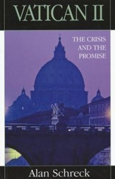 Vatican II: The Crisis and the Promise