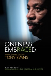 Oneness Embraced: Through the Eyes of Tony Evans - eBook