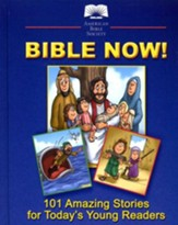 Bible Now!!: 101 Amazing Stories For Today's Young Readers