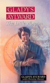 Gladys Aylward: The Little Woman - eBook