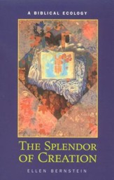 The Splendor of Creation: A Biblical Ecology