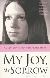 My Joy, My Sorrow: Karen Ann's Mother Remembers