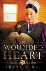 The Wounded Heart: An Amish Quilt Novel - eBook