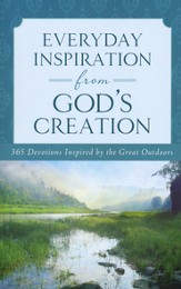Everyday Inspiration from God's Creation: 365 Devotions Inspired by the Great Outdoors