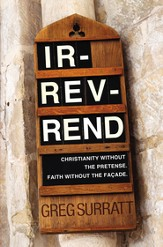 Ir-rev-rend: Christianity Without the Pretense. Faith Without the Facade - eBook