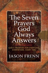 The Seven Prayers God Always Answers: God's Promises for Everyone, Everywhere, Every Time - eBook