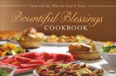 Bountiful Blessings Cookbook: Taste and See That the Lord Is Good