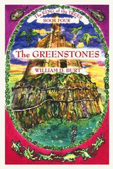 The King of the Trees Series #4: The Greenstones,  A Christian Fantasy Series