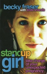 Standup Girl: Take Charge of Your Unexpected Pregnancy