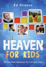 Heaven for Kids: My First Bible Reference for 5-8 Year Olds