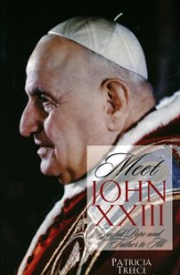 Meet John XXIII: Joyful Pope and Father to All